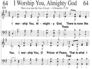 I    wor  -  ship  You,   Al   -   might  -  y   God,      There is none  like        There