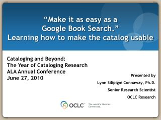 """Make it as easy as a  Google Book Search.""  Learning how to make the catalog usable"