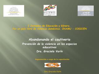 Abandonando el cautiverio Prevención de la violencia en los espacios educativos