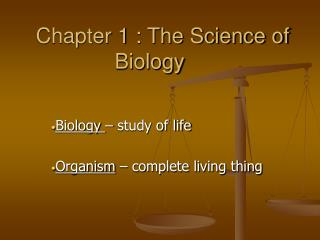 Chapter 1 : The Science of Biology