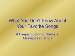 What You Don't Know About Your Favorite Songs