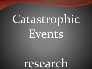 Catastrophic Events research