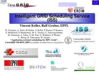 Intelligent GRID Scheduling Service (ISS)