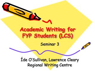 Academic Writing for FYP Students  (LCS)
