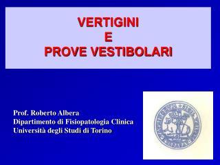 Prof. Roberto Albera Dipartimento di Fisiopatologia Clinica Universit  degli Studi di Torino