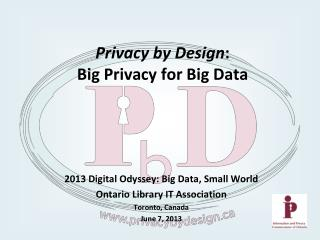 Privacy by Design :   Big Privacy for Big Data