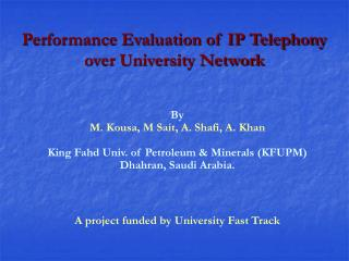 Performance Evaluation of IP Telephony  over University Network