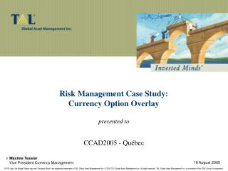 Risk Management Case Study : Currency Option Overlay