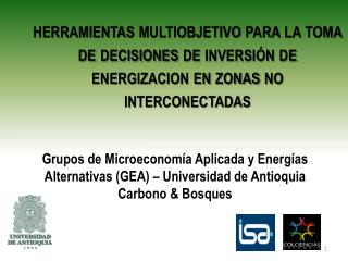 Grupos de Microeconomía Aplicada y Energías Alternativas (GEA) – Universidad de Antioquia
