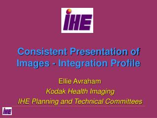 Consistent Presentation of Images - Integration Profile