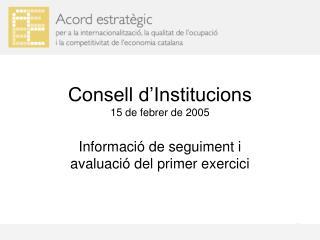 Consell d'Institucions 15 de febrer de 2005