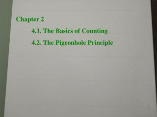 Chapter 2 4.1. The Basics of Counting 4.2. The Pigeonhole Principle