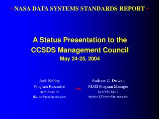Andrew Z. Dowen NDSS Program Manager 818/354-8191 Andrew.Z.Dowen@jpl.nasa