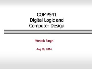 COMP541  Digital Logic and  Computer Design