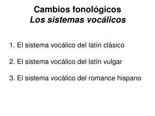 Cambios fonol gicos Los sistemas voc licos
