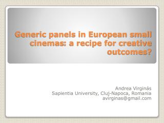 Generic panels in European small cinemas : a recipe for creative outcomes?