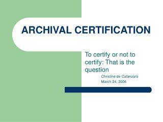 ARCHIVAL CERTIFICATION
