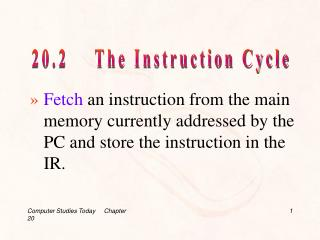 20.2    The Instruction Cycle