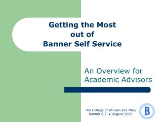 Getting the Most out of  Banner Self Service