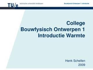 College  Bouwfysisch Ontwerpen 1 Introductie Warmte