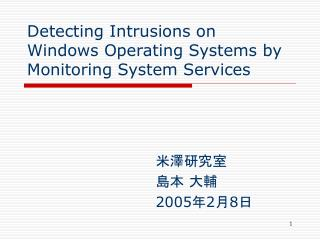 Detecting Intrusions on Windows Operating Systems by Monitoring System Services
