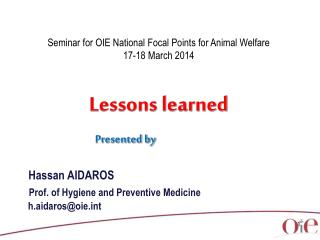 Seminar for OIE National Focal Points for Animal Welfare 17-18 March 2014 Lessons learned