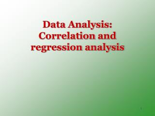 Data  Analysis : Correlation  and regression analysis