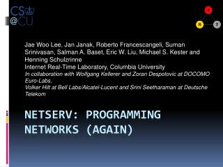 NetSERV : programming NETWORKS (again)