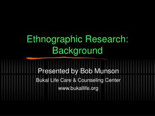 Ethnographic Research: Background