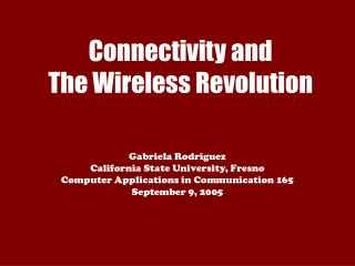 Connectivity and  The Wireless Revolution
