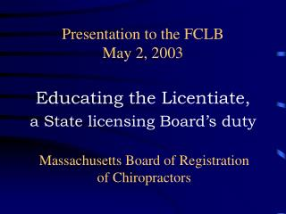 Presentation to the FCLB May 2, 2003