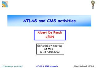 ATLAS and CMS activities