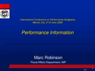 Marc Robinson Fiscal Affairs Department, IMF