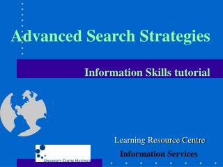Advanced Search Strategies Information Skills tutorial