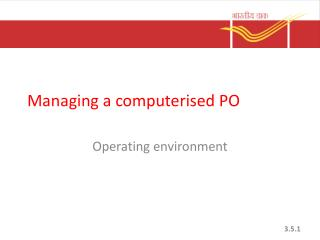 Managing a  computerised  PO