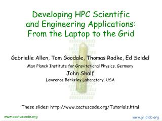 Developing HPC Scientific and Engineering Applications: From the Laptop to the Grid