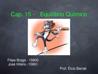 Cap. 15 -  Equilíbrio Químico