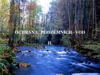 OCHRANA   PODZEMNÍCH   VOD II.