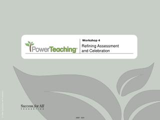 Refining Assessment and Celebration