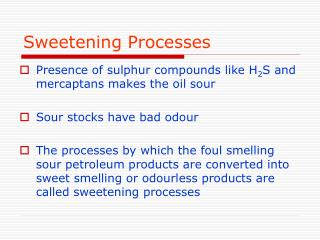 Sweetening Processes