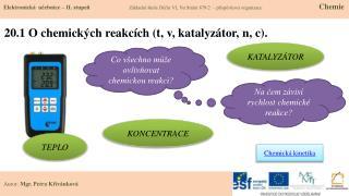 20.1 O chemických reakcích (t, v, katalyzátor, n, c).