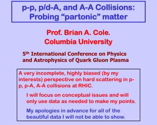 "p-p, p/d-A, and A-A Collisions: Probing ""partonic"" matter"