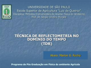 TÉCNICA DE REFLECTOMETRIA NO DOMÍNIO DO TEMPO (TDR)