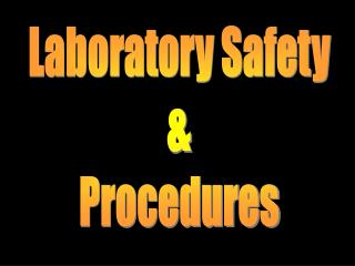Laboratory Safety & Procedures