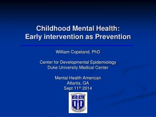 Childhood Mental Health:  Early intervention as Prevention