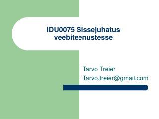 IDU0075 Sissejuhatus veebiteenustesse