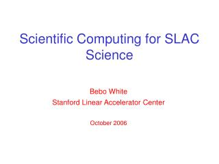 Scientific Computing for SLAC Science