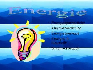 Energiesparspr�che Klimaver�nderung Energiesparhaus Energie im Haushalt Stromverbrauch