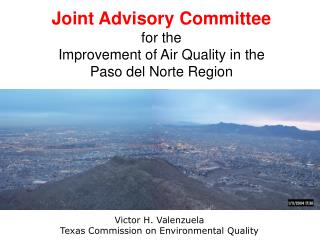 Joint Advisory Committee for the Improvement of Air Quality in the  Paso del Norte Region