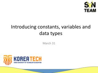 Introducing  constants, variables and data types